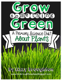 Grow Something Green: A Kindergarten/First Grade Science U