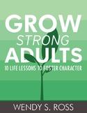 Grow Strong Adults • Wendy S. Ross