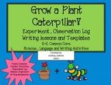 Grow a Plant Caterpillar: K-2 Experiment, Observation Log and Writing Activities