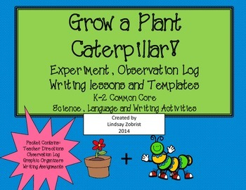 Grow a Plant Caterpillar: K-2 Experiment, Observation Log and Writing Activities