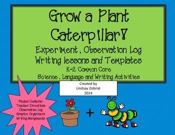 Grow a Plant Caterpillar: K-2 Experiment, Observation Log