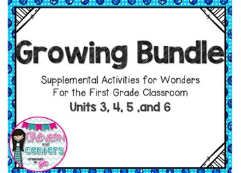 Growing Bundle- Supplemental Activities for Wonders First Grade