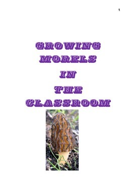 Growing Morels in the Classroom