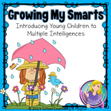 Growing My Smarts: Introducing Young Children to Multiple Intelligences