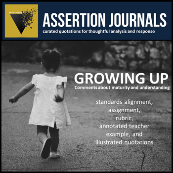 Growing Up: Assertion Journal Prompts for Analysis & Argument