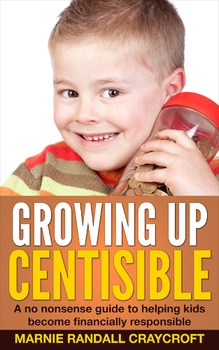 Growing Up Centsible: a No Nonsense Guide to Teaching Kids