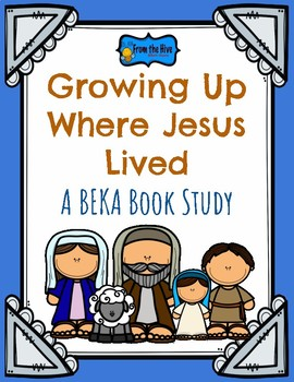 Growing Up Where Jesus Lived complete novel study