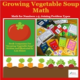 Growing Vegetable Soup: Math Gardening Activities with Joining Addition (CGI)