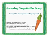 Growing Vegetable Soup: a receptive and expressive language unit