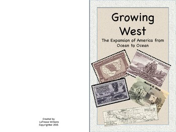 Growing West The Expansion of America from Ocean to Ocean