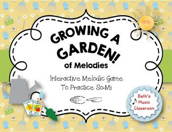 Growing a Garden of Melodies! Interactive Melodic Practice Game - So-Mi