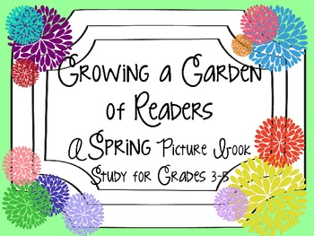 Growing a Garden of Readers: A Spring Picture Book Study