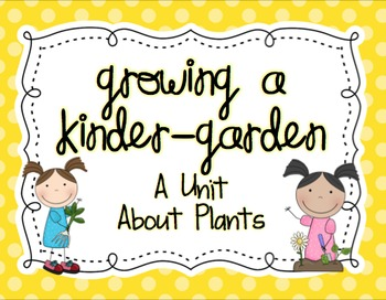 growing a kinder garden a unit about plants - Kinder Garden