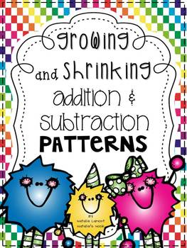 Growing and Shrinking Addition and Subtraction Patterns