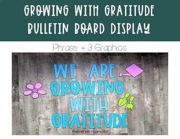 Growing with Gratitude Classroom Volunteer Appreciation Bulletin Board