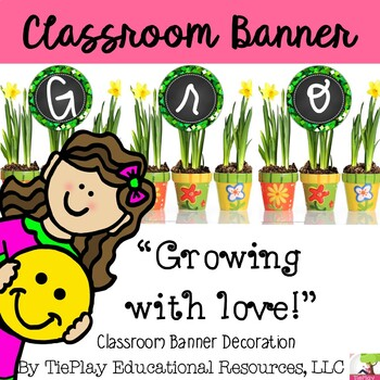 Growing with Love Pennant Banner Classroom Decor