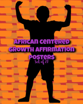 Growth Affirmation Posters, African Centered Set of 27