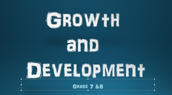 Growth & Development Grade 7/8 (SEX EDUCATION)