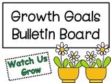 Growth Goals Bulletin Board: Watch us grow!