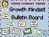 Growth Mind Set Bulletin Board with Super Student Theme
