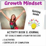 Growth Mindset Activity Book 6: Setting Goals