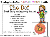 Growth Mindset - The Dot: Comprehension Questions and Story Elements Packet