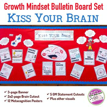 Growth Mindset Bulletin Board KISS YOUR BRAIN Metacognition