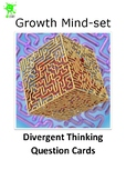 Growth Mindset - Divergent thinking questions to generate discussion