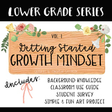 Growth Mindset - Getting Started: Vol. 1 LOWER GRADE SERIES