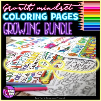 Growth Mindset Coloring Inspirational Sheets, Pages, Posters: GROWING BUNDLE
