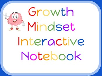 Growth Mindset Interactive Notebook  - Motivate and Empower Your Students!