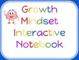 Growth Mindset Interactive Notebook  - Motivate and Empowe