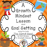 Growth Mindset Lesson about Goal Setting using the Book The Carrot Seed