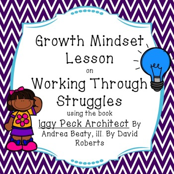 Growth Mindset Lesson about Struggling using the book Iggy Peck Architect