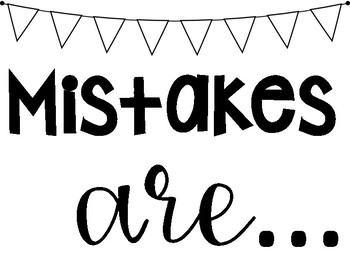 Growth Mindset--> Mistakes are...