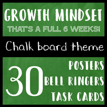 30 Growth Mindset: Posters - Bell Ringers - Task Cards /  Chalkboard Theme