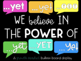 Growth Mindset: Power of Yet Bulletin Board Display