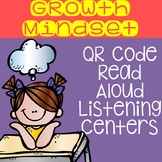 Growth Mindset QR Code Read Aloud Listening Centers