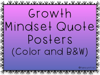 Growth Mindset Quote Posters!! Color and Black & White!!