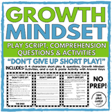 Growth Mindset Short Script Play, Comprehension Questions & Activities
