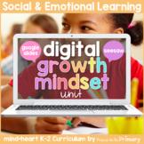 Growth Mindset - Social Emotional Learning - DIGITAL K-2 Unit - Google & Seesaw