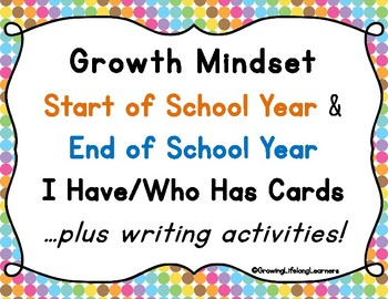 Growth Mindset Start of School Year and End of School Year I Have/Who Has Cards