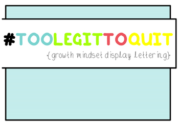 Growth Mindset - Too Legit To Quit