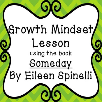 Growth Mindset lesson using book Someday by Eileen Spinelli