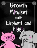 Growth Mindset with Mo Willems' Elephant and Piggie