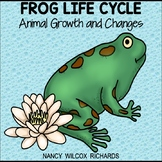 Frog Life Cycle, Growth and Changes in Animals, Integrated ELA and Math Unit