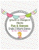 Growth and Changes in Plants   Fun & Games   Grade 3 Ontario Science