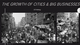 Growth of Cities & Big Businesses Lesson
