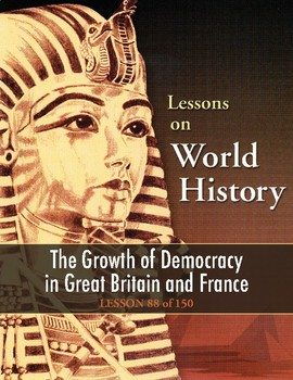 Growth of Democracy in Great Britain and France, WORLD HISTORY LESSON 88 of 150