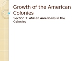 Growth of the American Colonies: African Americans in the